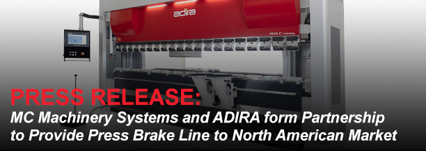 MC Machinery Systems and ADIRA form Partnership to Provide Press Brake Line to North American Market