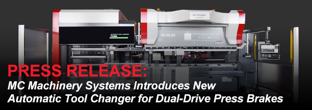 MC Machinery Systems Introduces New Automatic Tool Changer for Dual-Drive Press Brakes