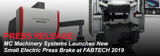 MC Machinery Systems Launches New Small Electric Press Brake at FABTECH 2019