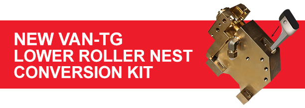 Eliminate Wire Grooves with new Van-TG Lower Roller Nest Conversion Kit